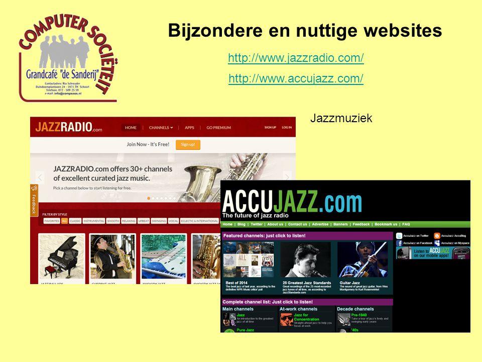 Bijzondere en nuttige websites Jazzmuziek http://www.jazzradio.com/ http://www.accujazz.com/