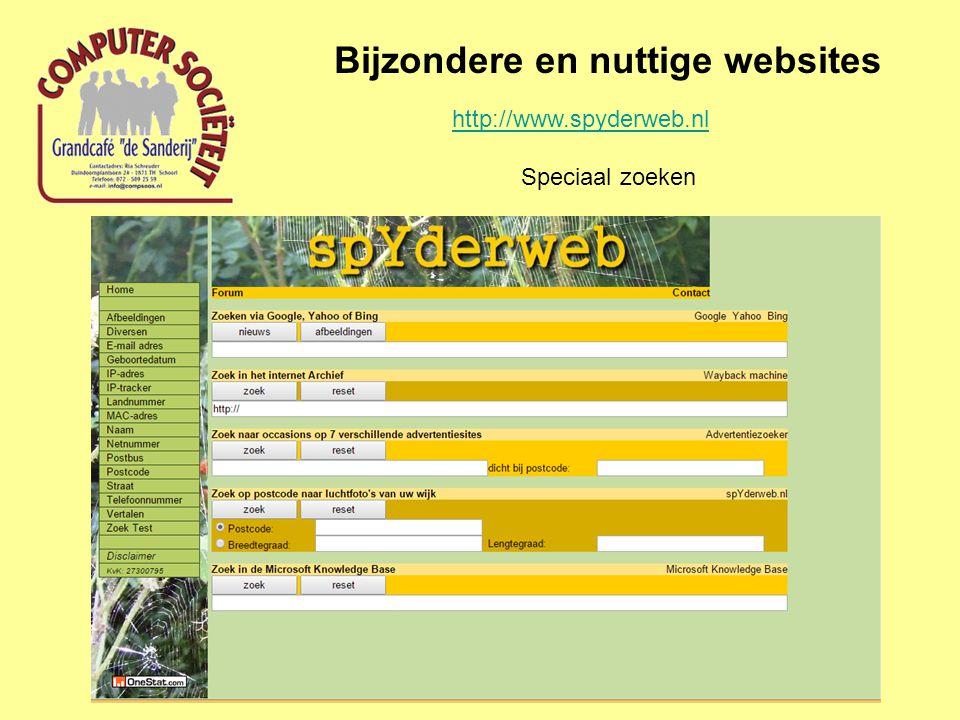 Bijzondere en nuttige websites Speciaal zoeken http://www.spyderweb.nl