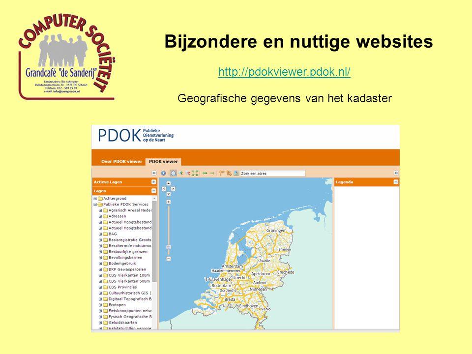 Bijzondere en nuttige websites http://pdokviewer.pdok.nl/ Geografische gegevens van het kadaster