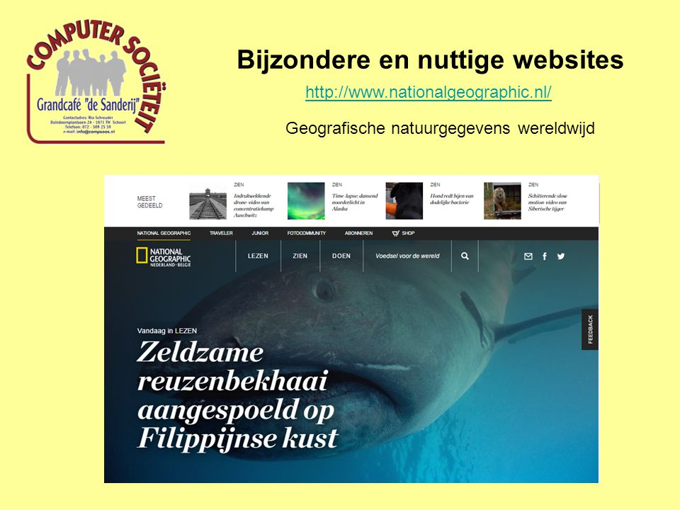 Bijzondere en nuttige websites http://www.nationalgeographic.nl/ Geografische natuurgegevens wereldwijd