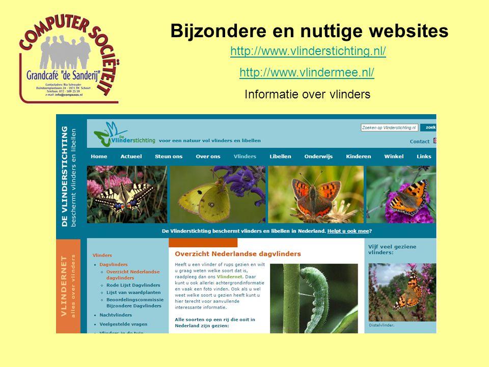 Bijzondere en nuttige websites http://www.vlinderstichting.nl/ Informatie over vlinders http://www.vlindermee.nl/