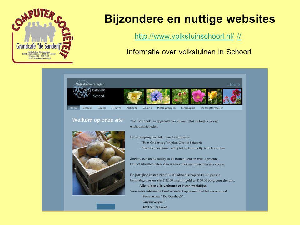 Bijzondere en nuttige websites http://www.volkstuinschoorl.nl/http://www.volkstuinschoorl.nl/ //// Informatie over volkstuinen in Schoorl
