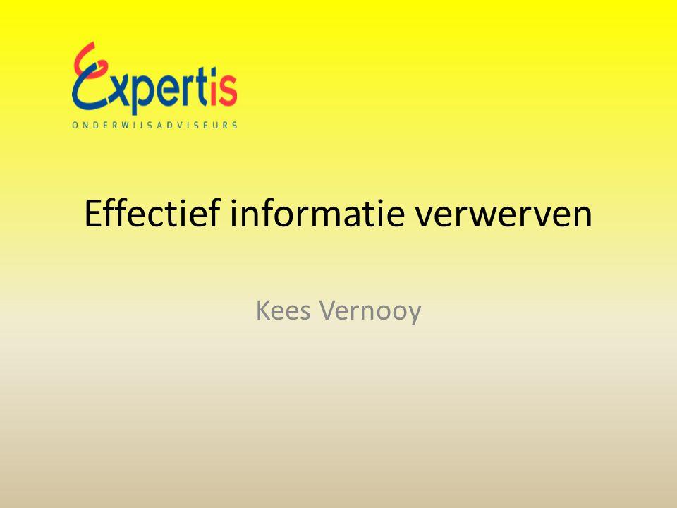 Effectief informatie verwerven Kees Vernooy