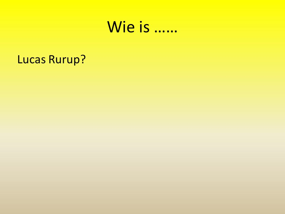 Wie is …… Lucas Rurup