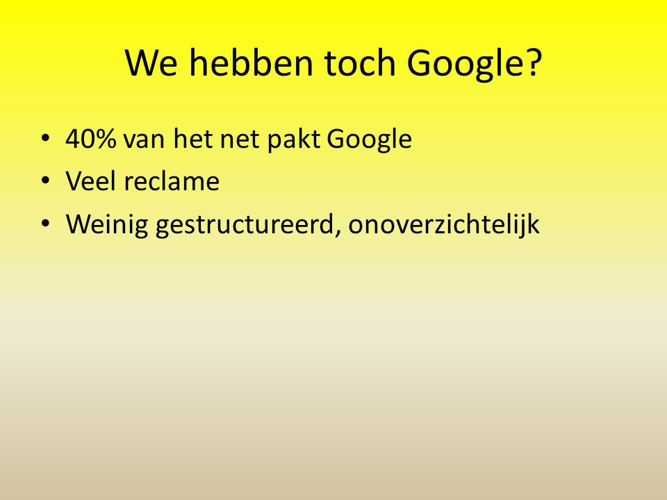 We hebben toch Google.