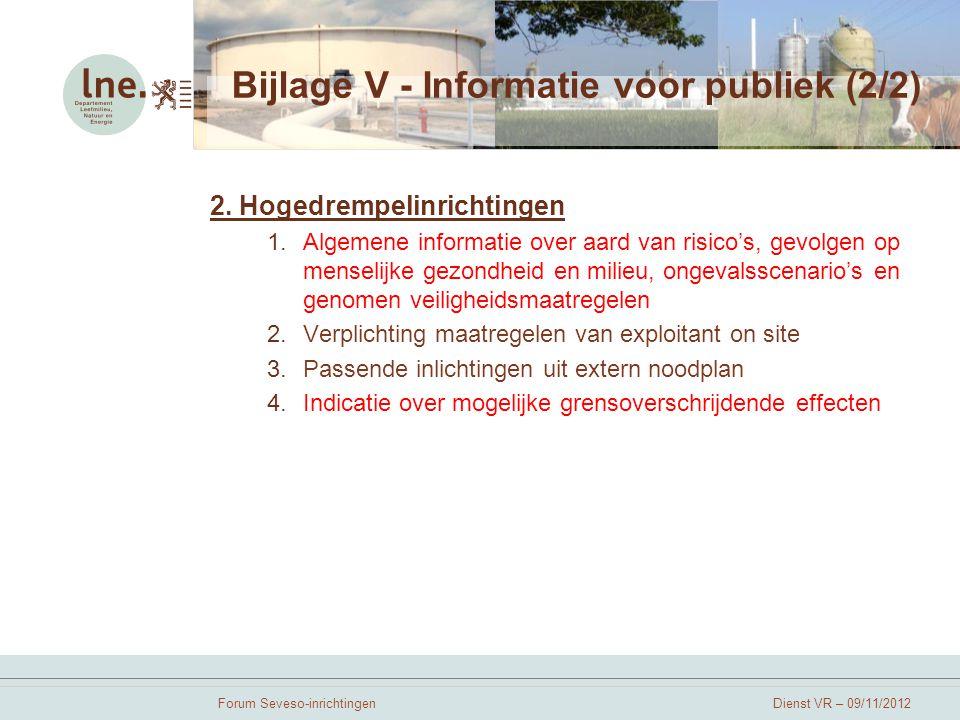 Forum Seveso-inrichtingenDienst VR – 09/11/2012 Bijlage V - Informatie voor publiek (2/2) 2.