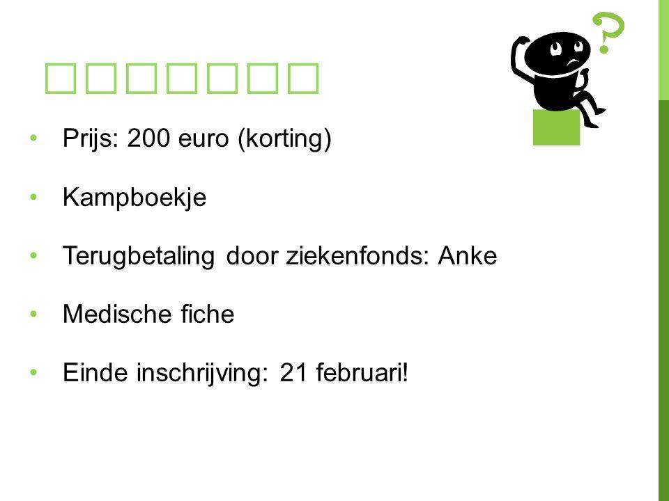 WEETJES Prijs: 200 euro (korting) Kampboekje Terugbetaling door ziekenfonds: Anke Medische fiche Einde inschrijving: 21 februari!