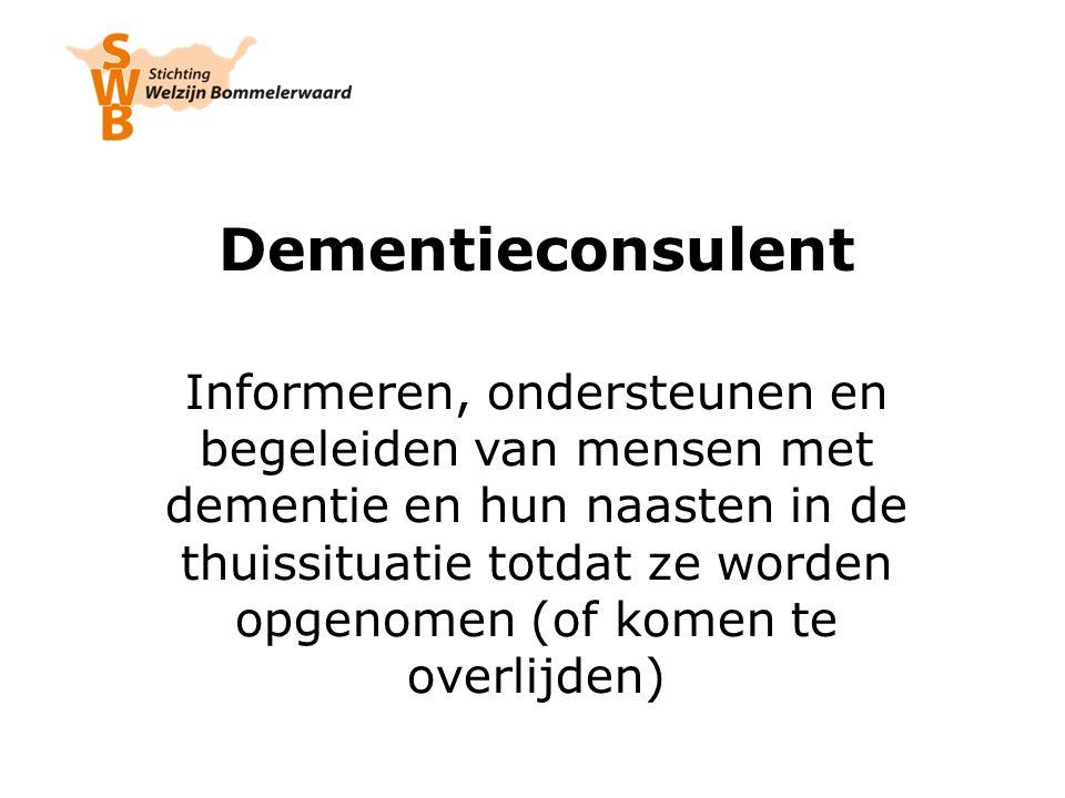 Dementieconsulent Informeren, ondersteunen en begeleiden van mensen met dementie en hun naasten in de thuissituatie totdat ze worden opgenomen (of komen te overlijden)