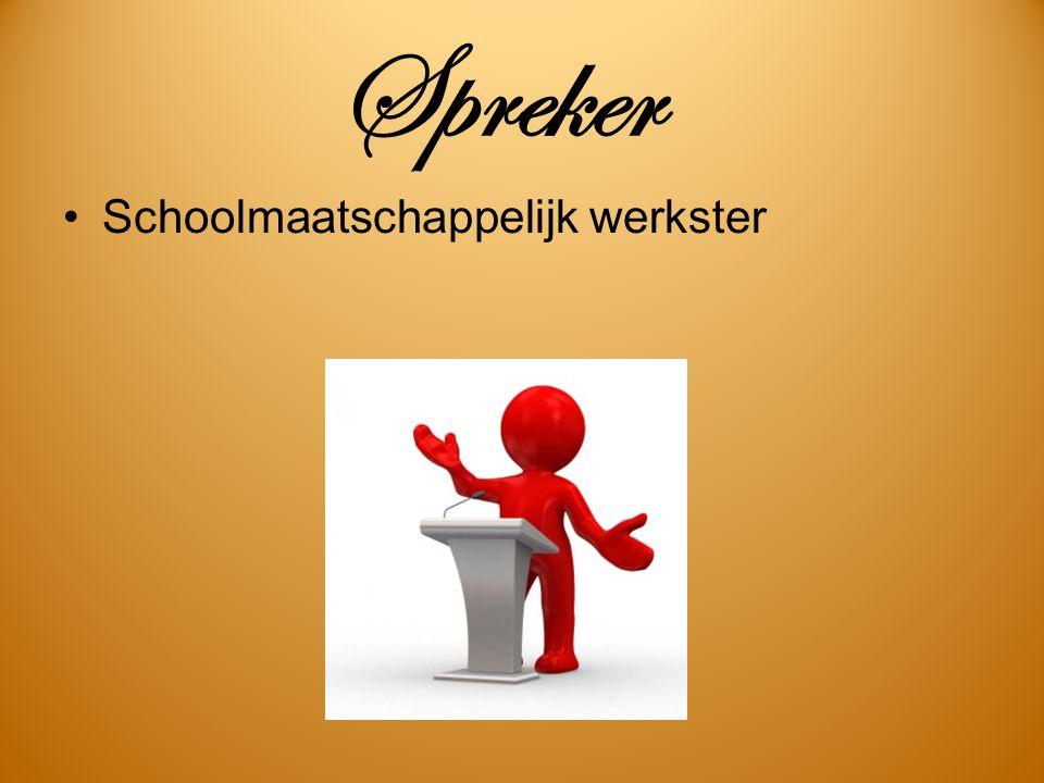 Schoolmaatschappelijk werkster Spreker