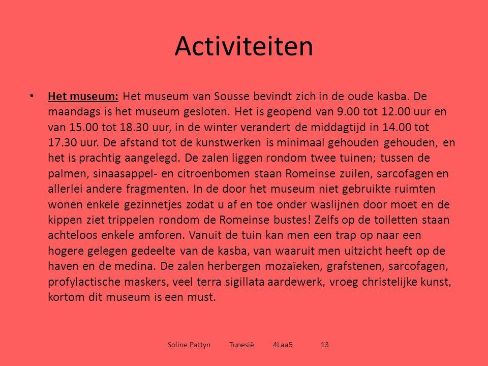 Activiteiten Het museum: Het museum van Sousse bevindt zich in de oude kasba. De maandags is het museum gesloten. Het is geopend van 9.00 tot 12.00 uu
