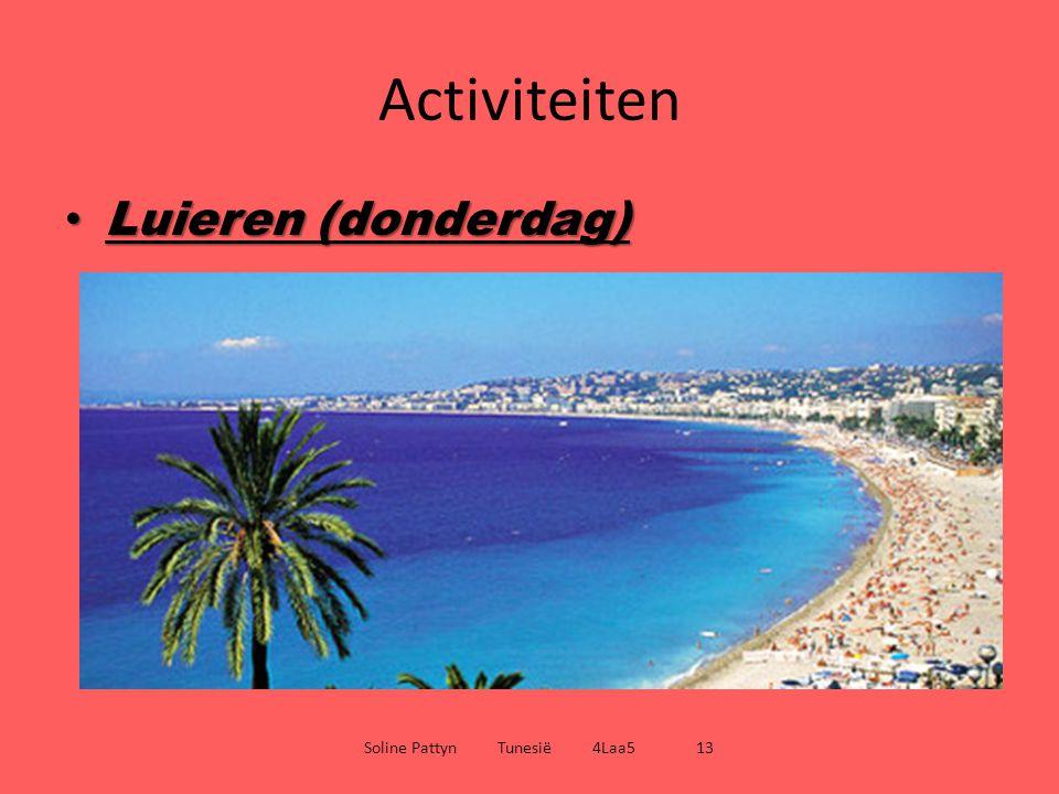Activiteiten Luieren (donderdag) Luieren (donderdag) Soline Pattyn Tunesië 4Laa5 13