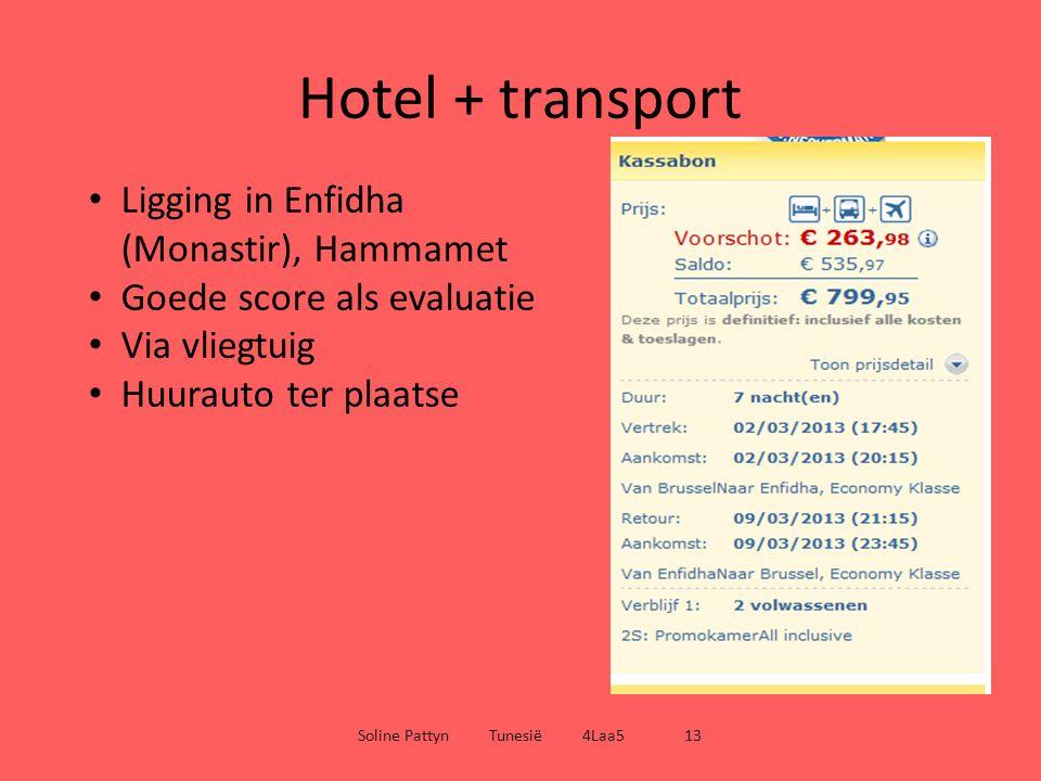 Hotel + transport Soline Pattyn Tunesië 4Laa5 13 Ligging in Enfidha (Monastir), Hammamet Goede score als evaluatie Via vliegtuig Huurauto ter plaatse