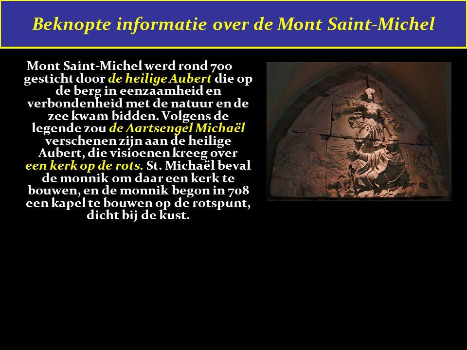 Mont Saint-Michel werd rond 700 gesticht door de heilige Aubert die op de berg in eenzaamheid en verbondenheid met de natuur en de zee kwam bidden.
