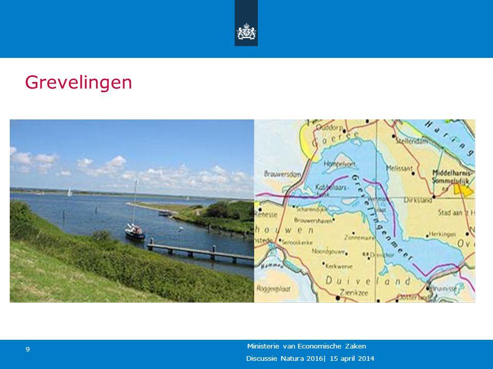 Discussie Natura 2016  15 april 2014 Ministerie van Economische Zaken 9 Grevelingen