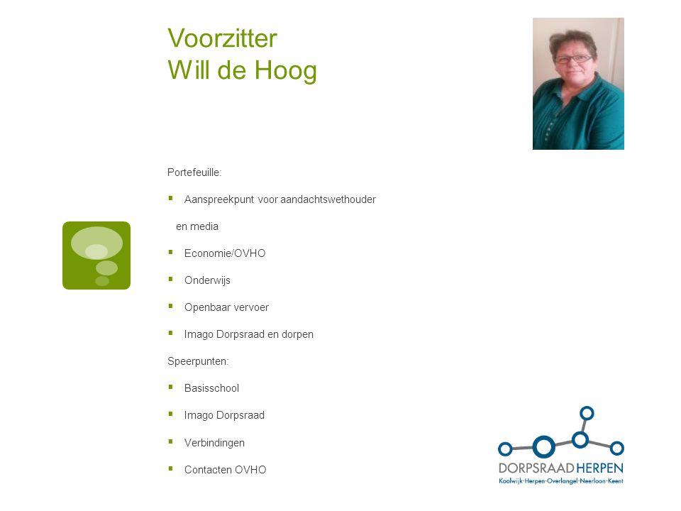 Voorzitter Will de Hoog Portefeuille:  Aanspreekpunt voor aandachtswethouder en media  Economie/OVHO  Onderwijs  Openbaar vervoer  Imago Dorpsraa