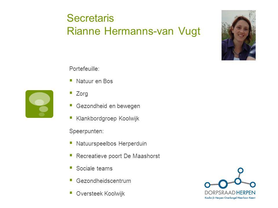 Secretaris Rianne Hermanns-van Vugt Portefeuille:  Natuur en Bos  Zorg  Gezondheid en bewegen  Klankbordgroep Koolwijk Speerpunten:  Natuurspeelb