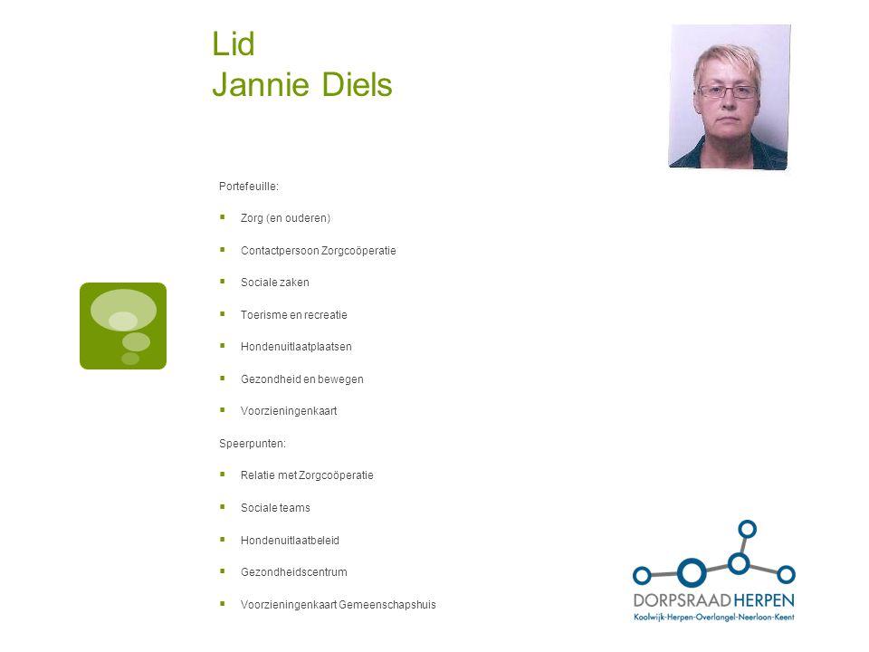 Lid Jannie Diels Portefeuille:  Zorg (en ouderen)  Contactpersoon Zorgcoöperatie  Sociale zaken  Toerisme en recreatie  Hondenuitlaatplaatsen  G