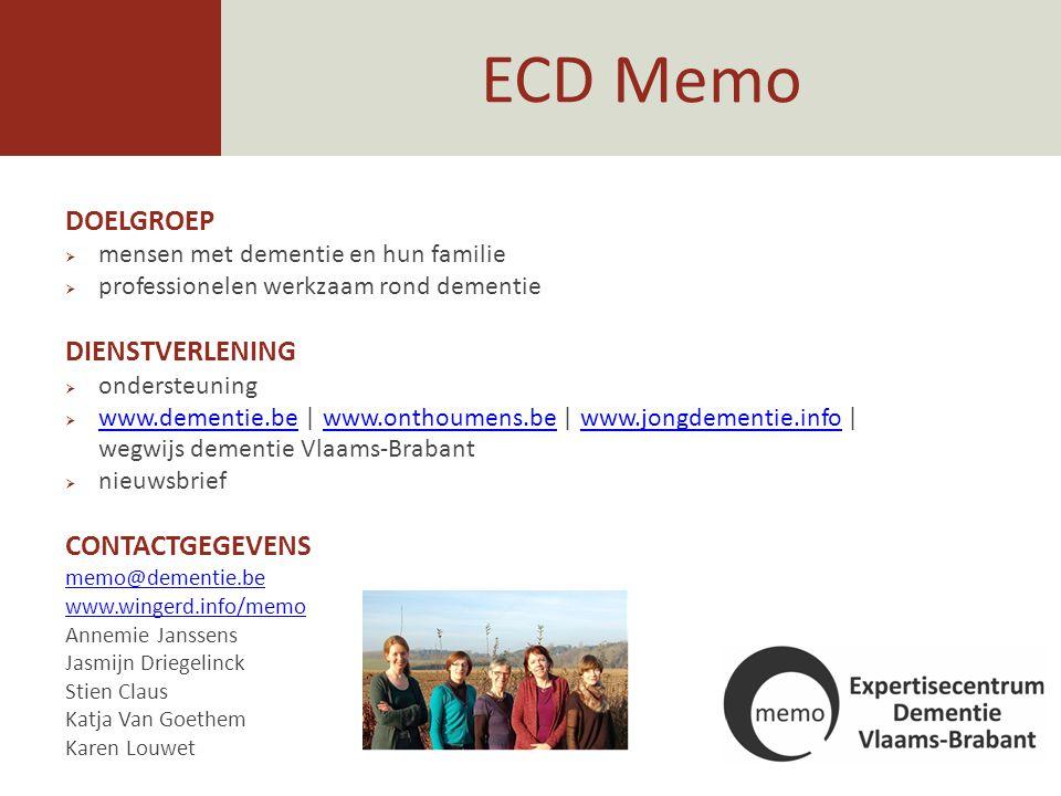 ECD Memo DOELGROEP  mensen met dementie en hun familie  professionelen werkzaam rond dementie DIENSTVERLENING  ondersteuning  www.dementie.be | ww