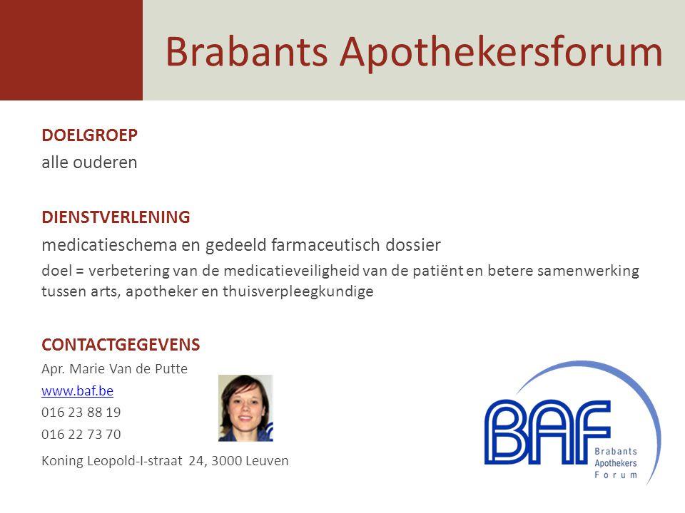 Brabants Apothekersforum DOELGROEP alle ouderen DIENSTVERLENING medicatieschema en gedeeld farmaceutisch dossier doel = verbetering van de medicatieve