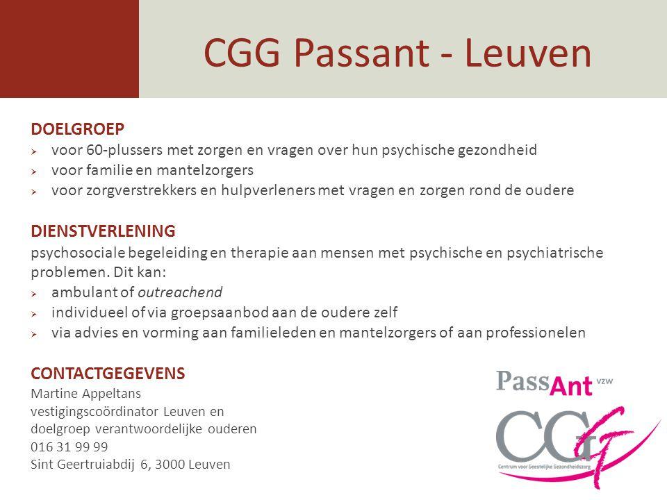 CGG Passant - Leuven DOELGROEP  voor 60-plussers met zorgen en vragen over hun psychische gezondheid  voor familie en mantelzorgers  voor zorgverst