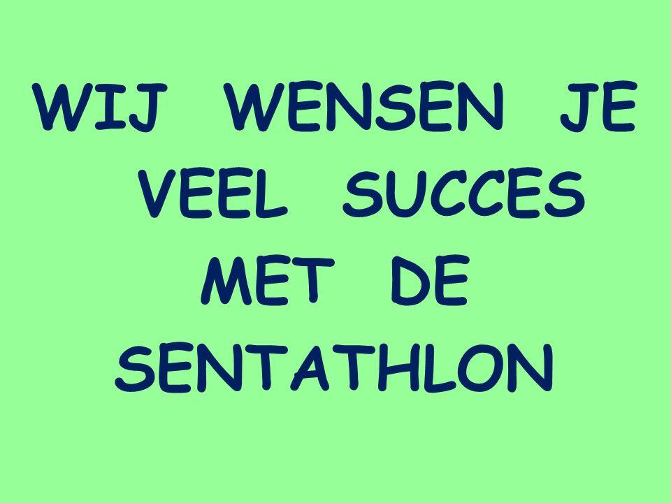 WIJ WENSEN JE VEEL SUCCES MET DE SENTATHLON