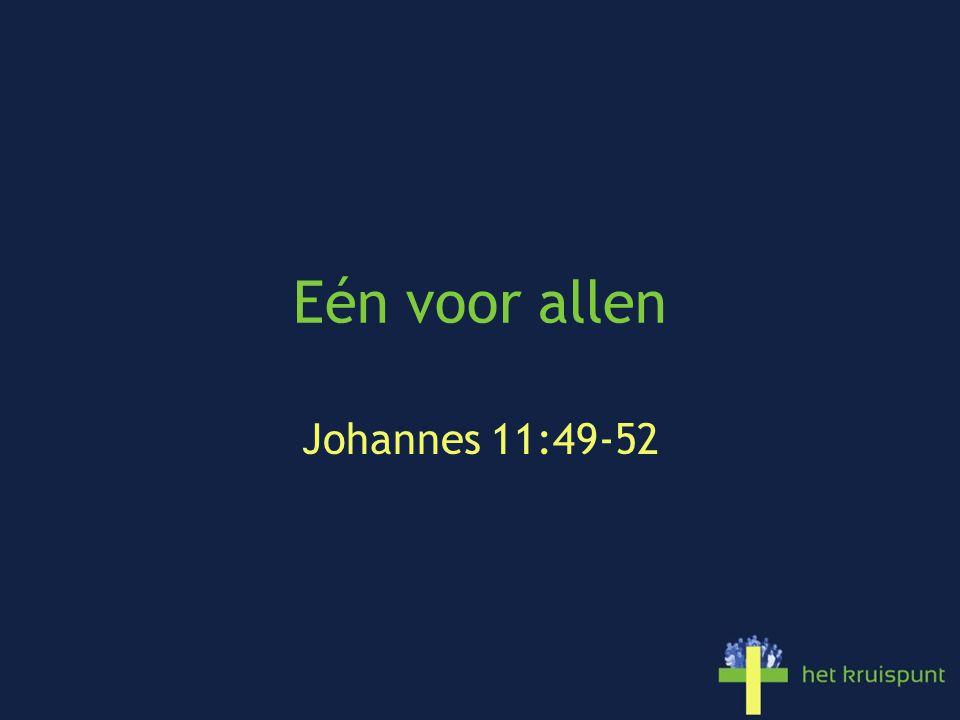 Eén voor allen Johannes 11:49-52