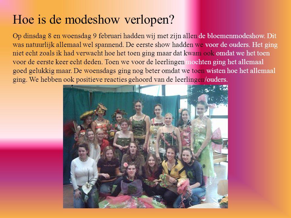Hoe is de modeshow verlopen? Op dinsdag 8 en woensdag 9 februari hadden wij met zijn allen de bloemenmodeshow. Dit was natuurlijk allemaal wel spannen