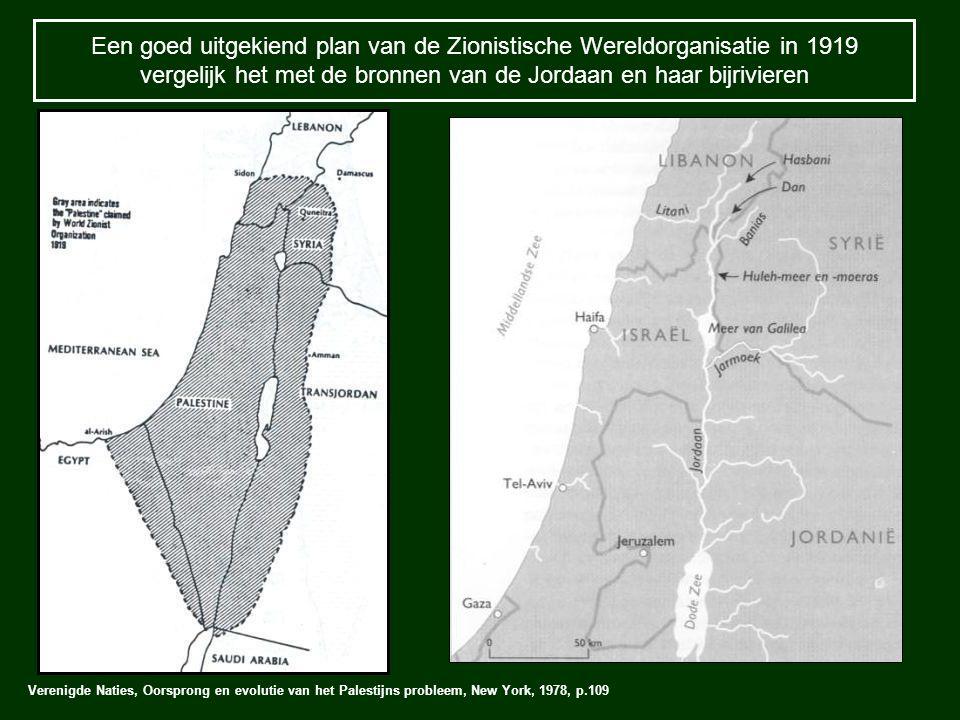 Een goed uitgekiend plan van de Zionistische Wereldorganisatie in 1919 vergelijk het met de bronnen van de Jordaan en haar bijrivieren Verenigde Natie