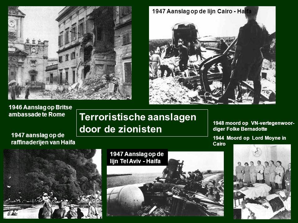 1947 Aanslag op de lijn Cairo - Haifa 1948 moord op VN-vertegenwoor- diger Folke Bernadotte 1944 Moord op Lord Moyne in Cairo 1946 Aanslag op Britse a