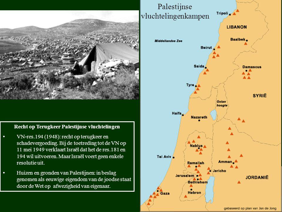 Palestijnse vluchtelingenkampen Recht op Terugkeer Palestijnse vluchtelingen VN-res.194 (1948): recht op terugkeer en schadevergoeding. Bij de toetred