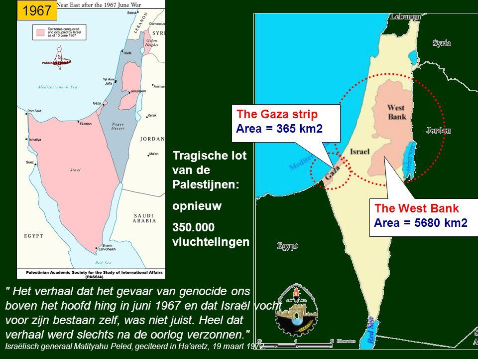 The West Bank Area = 5680 km2 The Gaza strip Area = 365 km2 1967