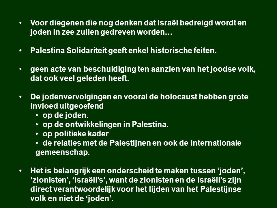 Voor diegenen die nog denken dat Israël bedreigd wordt en joden in zee zullen gedreven worden… Palestina Solidariteit geeft enkel historische feiten.
