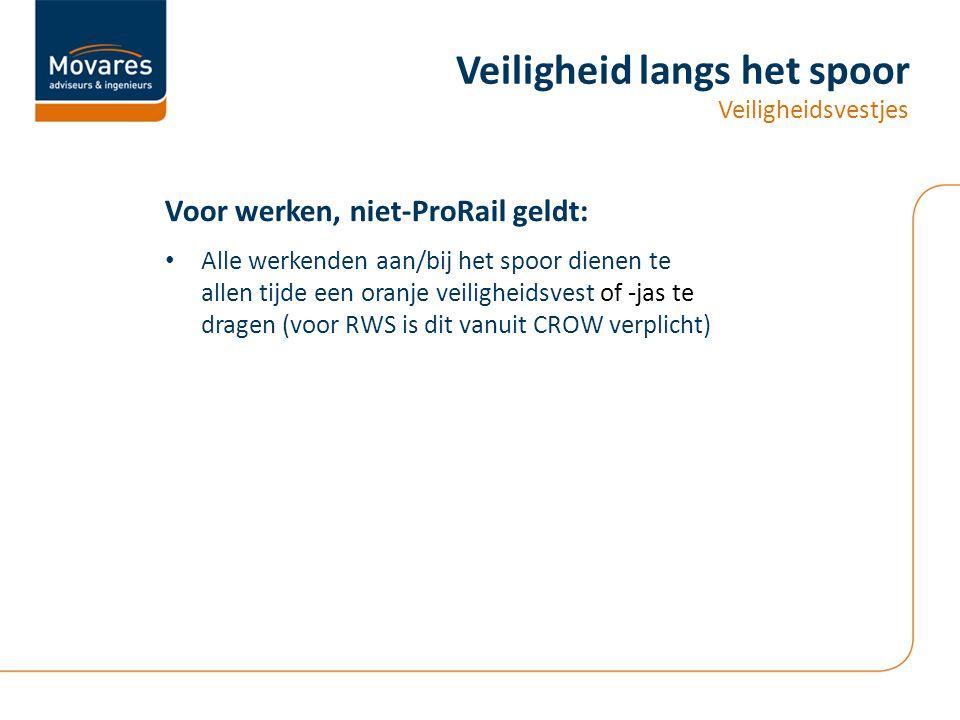 Alle werkenden aan/bij het spoor dienen te allen tijde een oranje veiligheidsvest of -jas te dragen (voor RWS is dit vanuit CROW verplicht) Voor werke