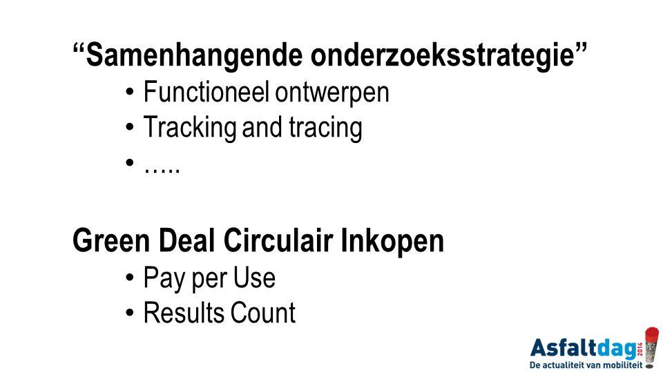 """Samenhangende onderzoeksstrategie"" Functioneel ontwerpen Tracking and tracing ….. Green Deal Circulair Inkopen Pay per Use Results Count"