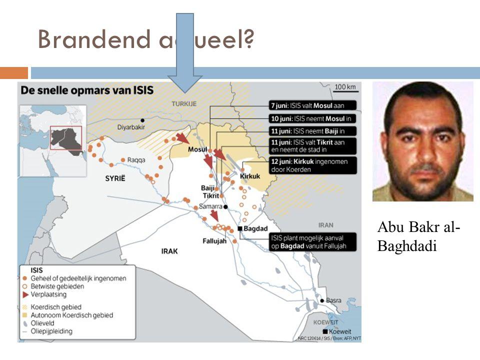 Brandend actueel? Abu Bakr al- Baghdadi