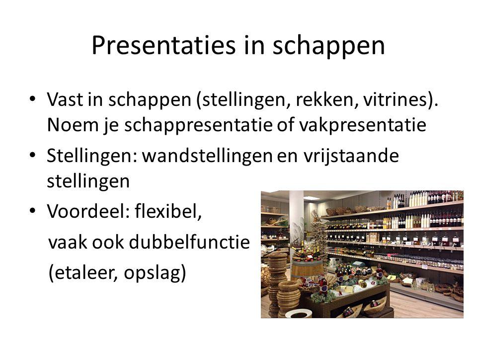 Presentaties in schappen Vast in schappen (stellingen, rekken, vitrines). Noem je schappresentatie of vakpresentatie Stellingen: wandstellingen en vri