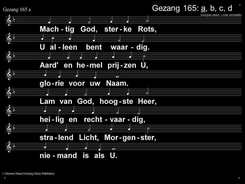 ... Gezang 165: a, b, c, d