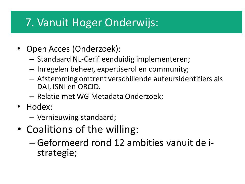 Open Acces (Onderzoek): – Standaard NL-Cerif eenduidig implementeren; – Inregelen beheer, expertiserol en community; – Afstemming omtrent verschillend