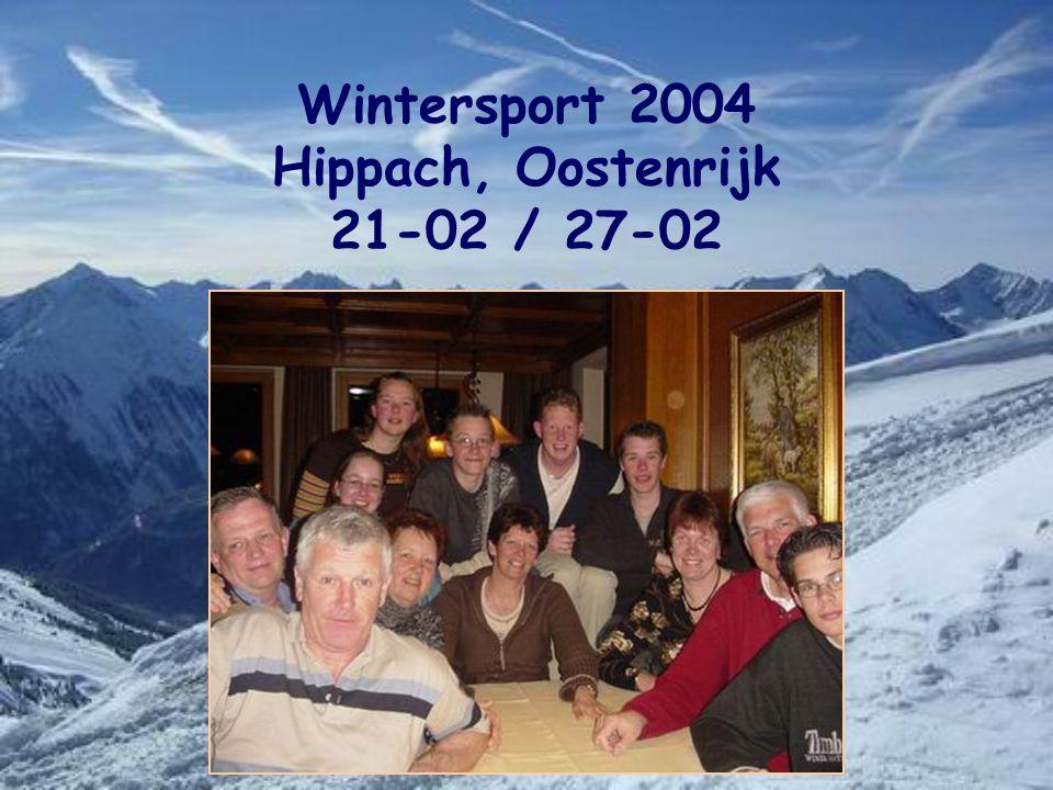 Wintersport 2004 Hippach, Oostenrijk 21-02 / 27-02