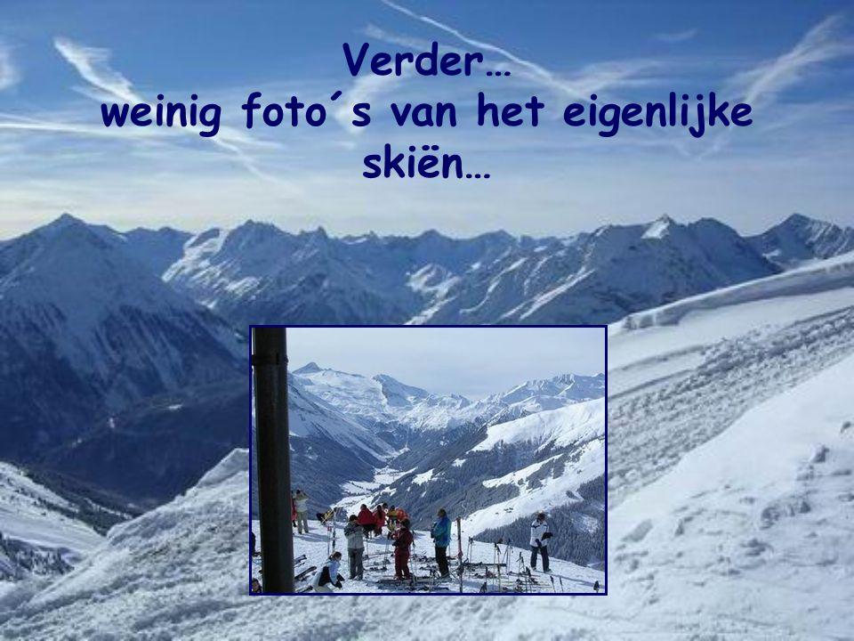 Verder… weinig foto´s van het eigenlijke skiën…