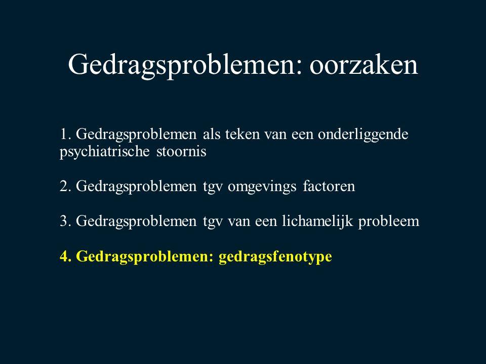 Gedragsproblemen: oorzaken 1. Gedragsproblemen als teken van een onderliggende psychiatrische stoornis 2. Gedragsproblemen tgv omgevings factoren 3. G