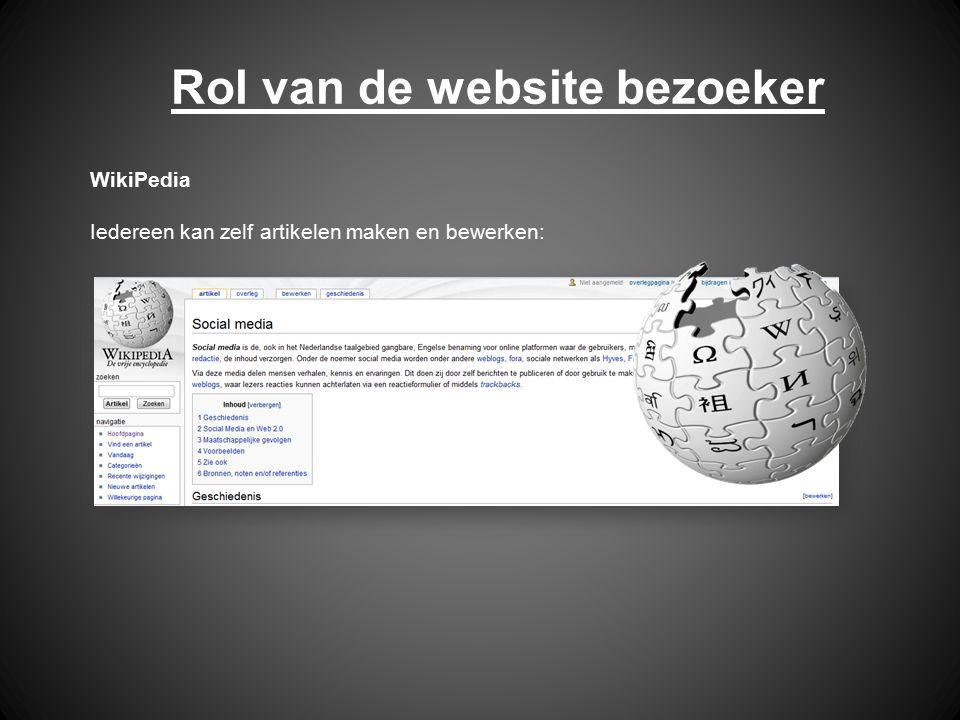 WikiPedia Iedereen kan zelf artikelen maken en bewerken: Rol van de website bezoeker