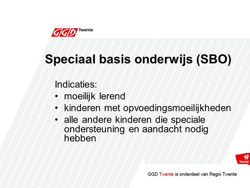 Speciaal basis onderwijs (SBO) Indicaties: moeilijk lerend kinderen met opvoedingsmoeilijkheden alle andere kinderen die speciale ondersteuning en aandacht nodig hebben