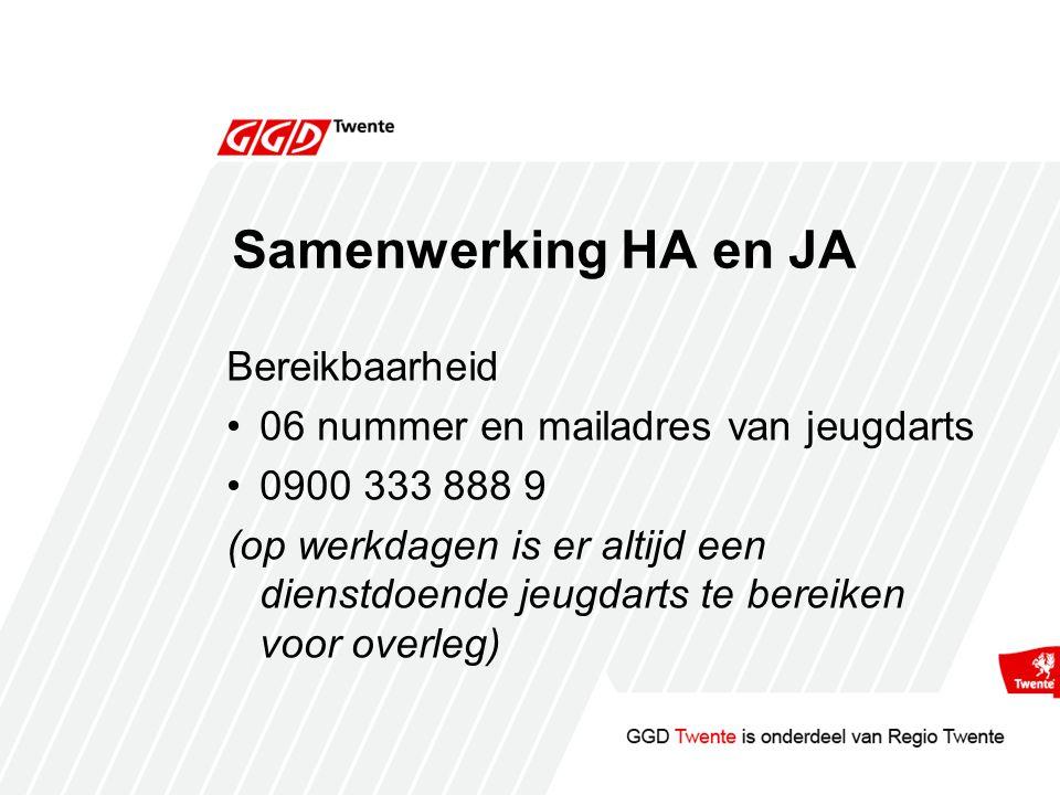Samenwerking HA en JA Bereikbaarheid 06 nummer en mailadres van jeugdarts 0900 333 888 9 (op werkdagen is er altijd een dienstdoende jeugdarts te bereiken voor overleg)