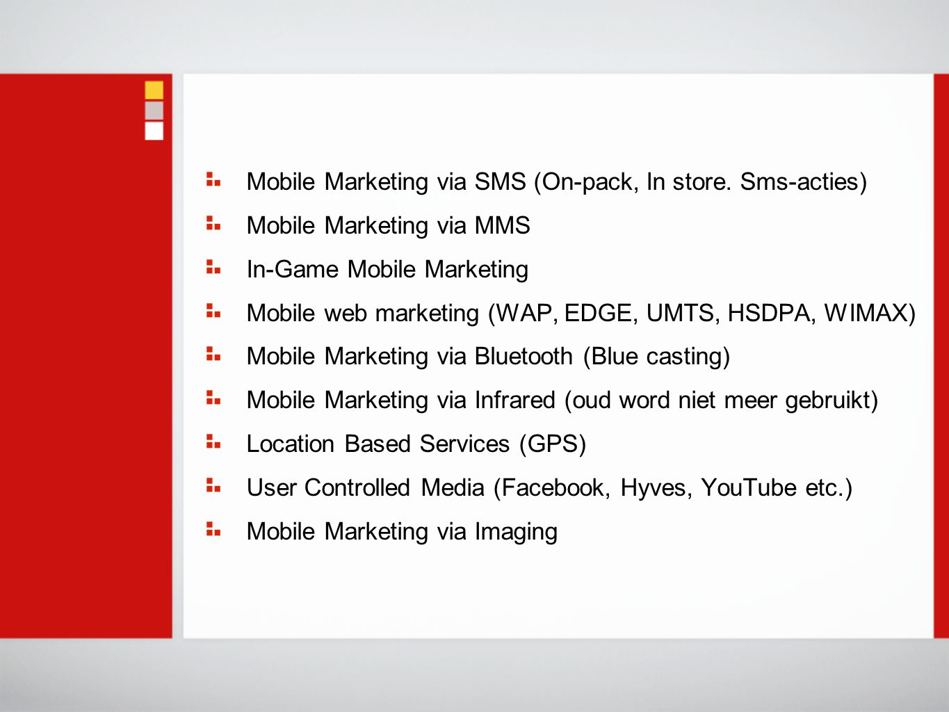 Mobile Marketing via SMS (On-pack, In store.