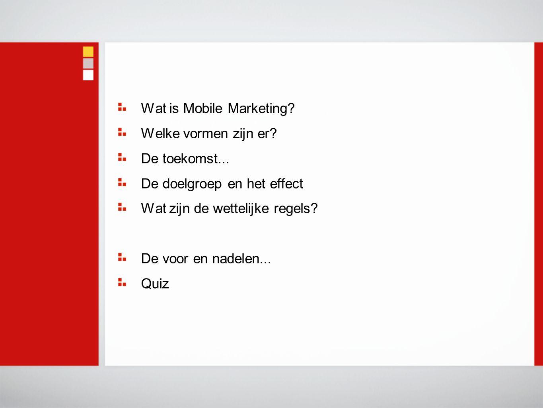 Wat is Mobile Marketing. Welke vormen zijn er. De toekomst...