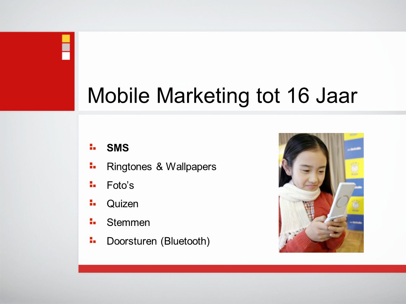 SMS Ringtones & Wallpapers Foto's Quizen Stemmen Doorsturen (Bluetooth) Mobile Marketing tot 16 Jaar