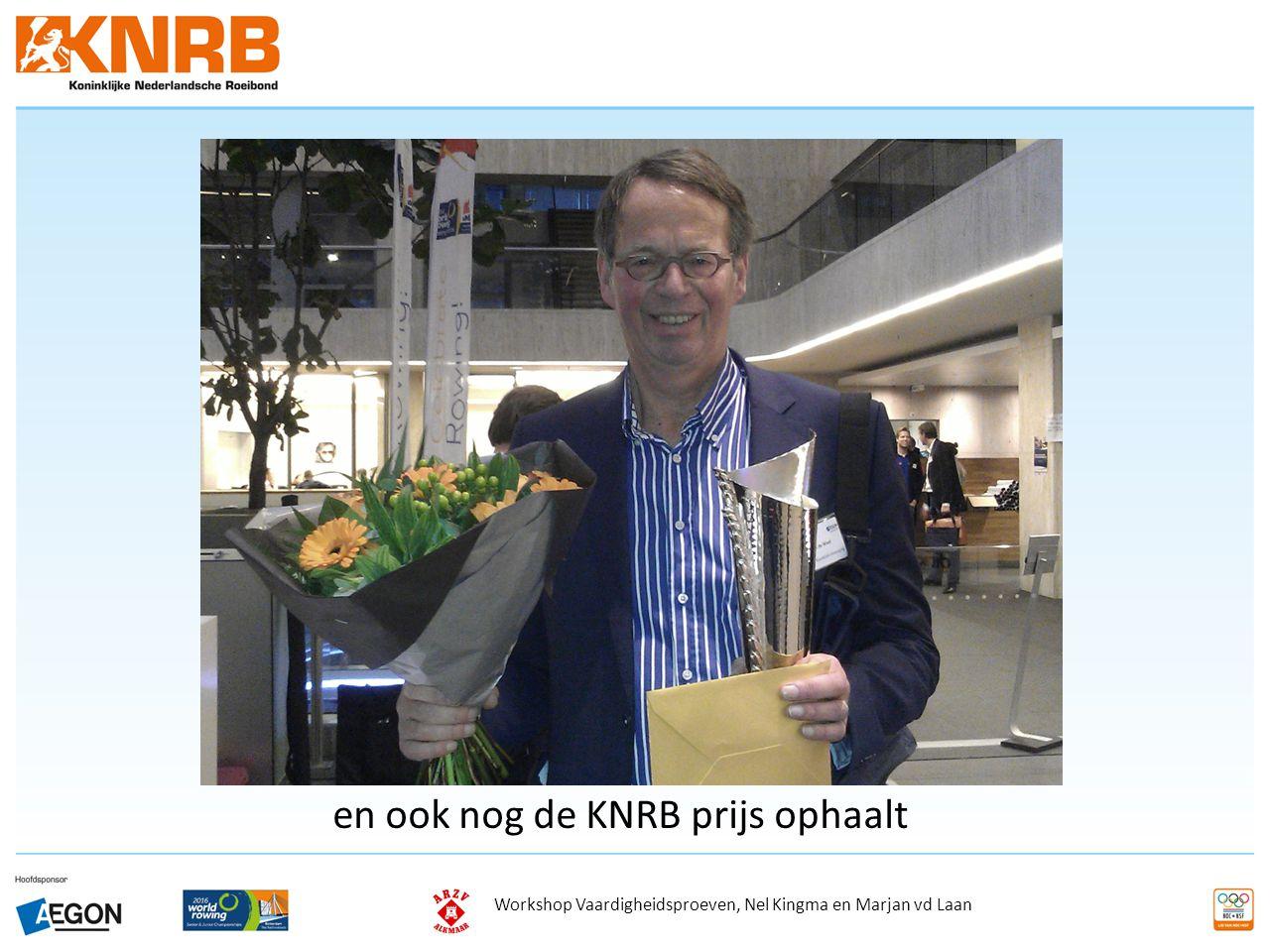 Workshop Vaardigheidsproeven, Nel Kingma en Marjan vd Laan en ook nog de KNRB prijs ophaalt