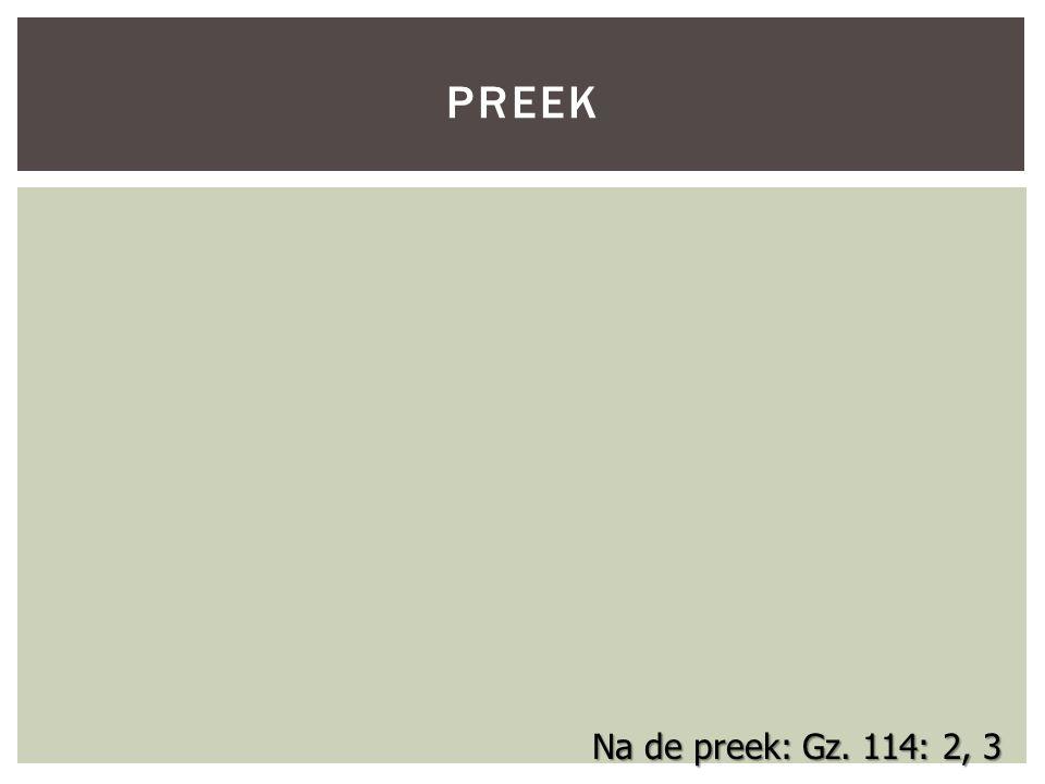 PREEK Na de preek: Gz. 114: 2, 3