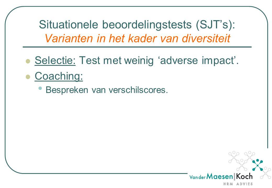 Situationele beoordelingstests (SJT's): Varianten in het kader van diversiteit Selectie: Test met weinig 'adverse impact'.